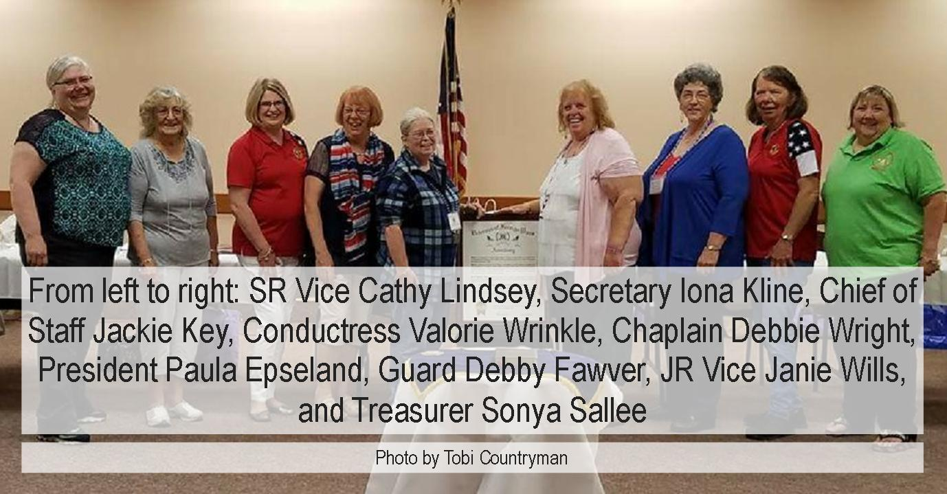From left to right: SR Vice Cathy Lindsey, Secretary Iona Kline, Chief of Staff Jackie Key, Conductress Valorie Wrinkle, Chaplain Debbie Wright, President Paula Epseland, Guard Debby Fawver, JR Vice Janie Wills, and Treasurer Sonya Sallee